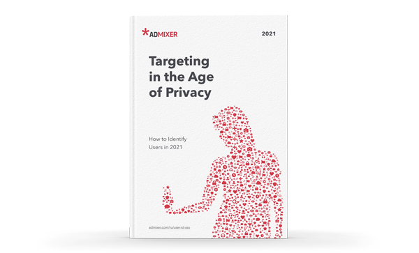 Targeting in the age of privacy - Admixer eBook